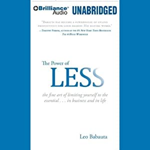 The Power of Less: The Fine Art of Limiting Yourself to the Essential | [Leo Babauta]