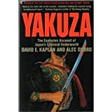 Yakuza: The Explosive Account of Japans Criminal Underworld