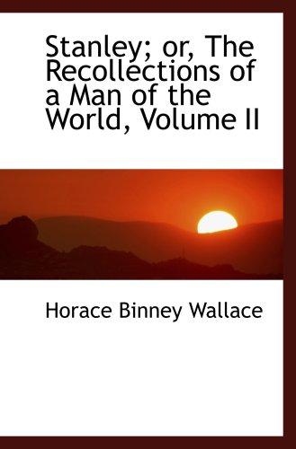 Stanley; oder, die Erinnerungen eines Mannes der Welt, Band II