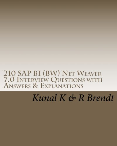 210 Sap Bi (Bw) Net Weaver 7.0 Interview Questions With Answers & Explanations
