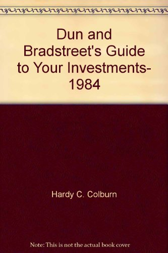 Dun and Bradstreet's Guide to Your Investments, 1984 PDF