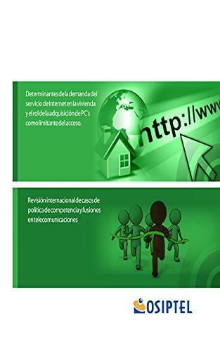 Determinantes de la demanda del Servicio de Internet en la Vivienda y el Rol de la Adquisición de PC's como Limitante del Acceso