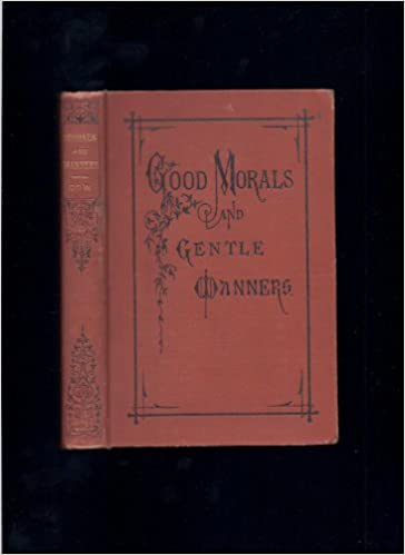 Good Morals & Gentle Manners for Schools & Families