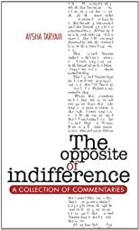 The Opposite of Indifference: A Collection of Commentaries