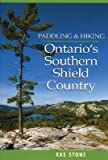 img - for [ Paddling and Hiking in Ontario's Southern Shield Country BY Stone, Kas ( Author ) ] { Paperback } 2005 book / textbook / text book
