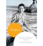 Bridging: How Gloria Anzaldas Life and Work Transformed Our Own
