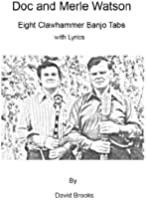 Doc and Merle Watson: Eight Clawhammer Banjo Tabs (English Edition)