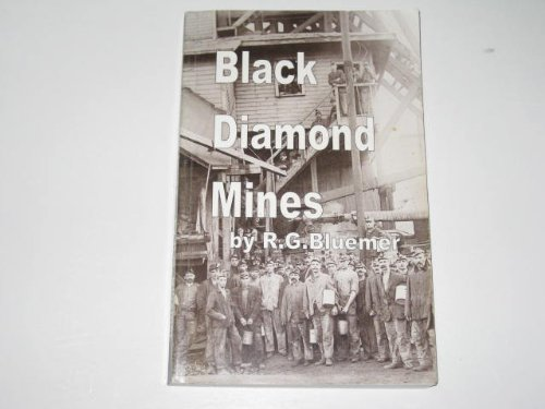 Black diamond mines: A history of the early coal mines of the Illinois River Valley