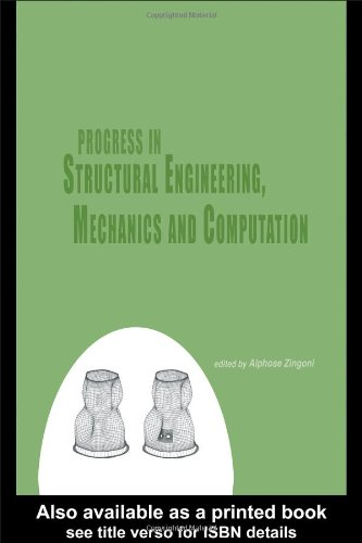 Progress In Structural Engineering, Mechanics And Computation: Proceedings Of The Second International Conference On Structural Engineering, Mechanics ... Cape Town, South Africa, 5-7 July 2004