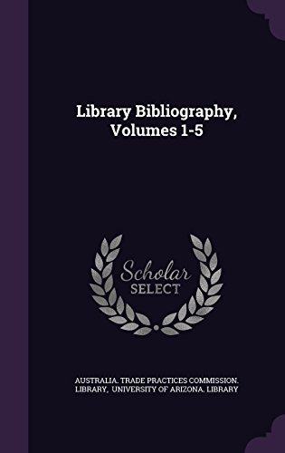 Library Bibliography, Volumes 1-5