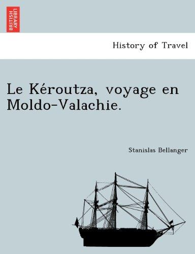 Le Keroutza, voyage en Moldo-Valachie.