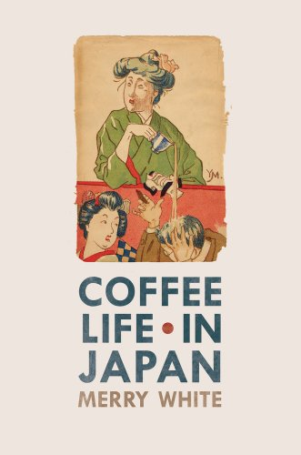 Coffee Life in Japan (California Studies in Food and Culture)