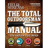 by T. Edward Nickens ,by Field & Stream The Total Outdoorsman Manual (Field & Stream) (Nickens, T. Edward) (text only) [Paperback]2011