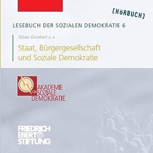 Staat, Bürgergesellschaft und Soziale Demokratie (Lesebuch der Sozialen Demokratie 6) Hörbuch