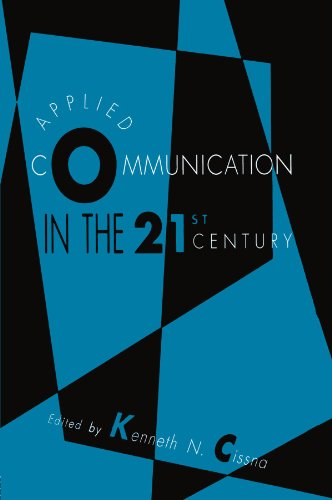 Applied Communication in the 21st Century (Routledge Communication Series)