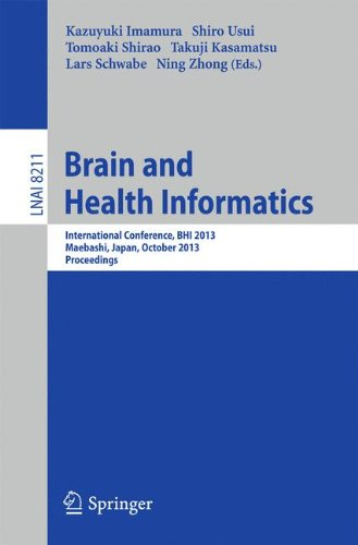 Brain And Health Informatics: International Conference, Bhi 2013, Maebashi, Japan, October 29-31, 2013. Proceedings (Lecture Notes In Computer Science / Lecture Notes In Artificial Intelligence) front-855662