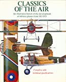 img - for Classics of the Air: An Illustrated History of the Development of Military Planes from 1913-1935 book / textbook / text book
