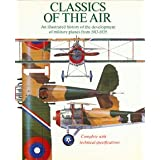 Classics of the Air: An Illustrated History of the Development of Military Planes from 1913-1935 ~ Len Cacutt