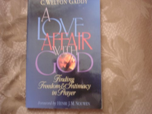 A Love Affair With God: Finding Freedom & Intimacy in Prayer