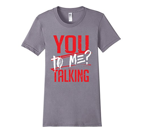 Womens-EmmaSaying-You-Talking-To-Me-Tee-Shirt-For-Real-Tough-People-Slate