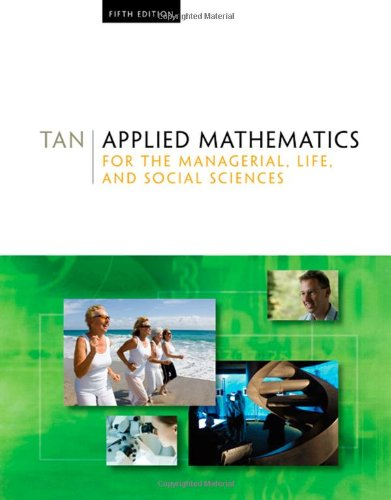 Applied Mathematics for the Managerial, Life, and Social...