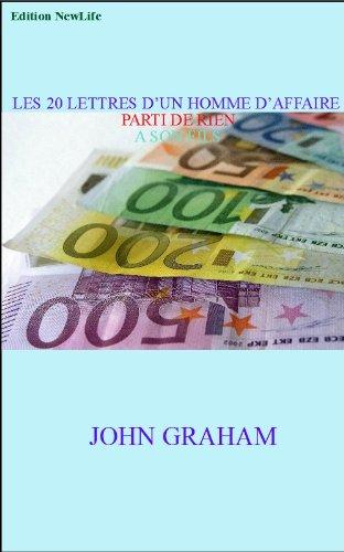 Couverture du livre LES 20 LETTRES D'UN HOMME D'AFFAIRE PARTI DE RIEN A SON FILS