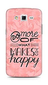 AMEZ do more of what makes you happy Back Cover For Samsung Galaxy Grand 2 G7102