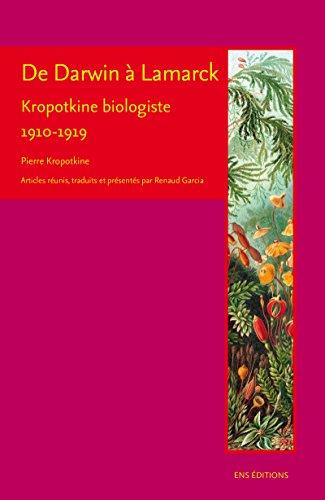Couverture du livre De Darwin à Lamarck: Kropotkine biologiste (1910-1919)