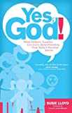 Yes, God!: What Ordinary Families Can Learn about Parenting from Today's Vocation Stories