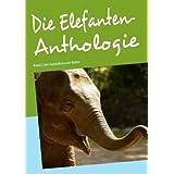 """Die Elefanten-Anthologie: Band 2 der Gedankensaat-Reihevon """"Carolin M. Hafen"""""""