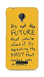 AMEZ its not the future that you are afraid of past Back Cover For Micromax Canvas Spark Q380