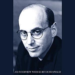 An Interview with Kurt Eichenwald Speech