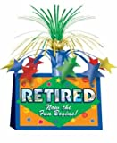 Retired Now The Fun Begins Centerpiece Party Accessory (1 count) (1/Pkg)
