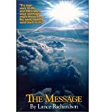 [ [ [ The Message [ THE MESSAGE ] By Richardson, Lance ( Author )Dec-01-2000 Paperback