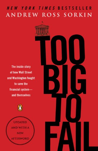 Andrew Ross Sorkin - Too Big to Fail