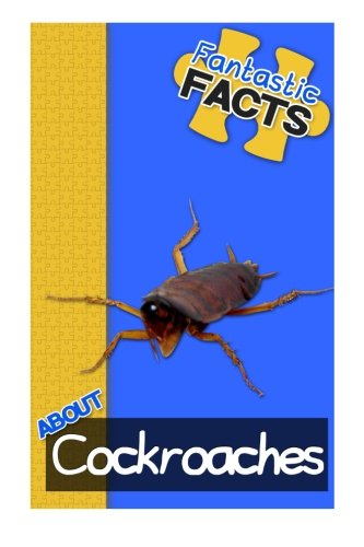 Fantastic Facts About Cockroaches: Illustrated Fun Learning For Kids (Volume 1) PDF