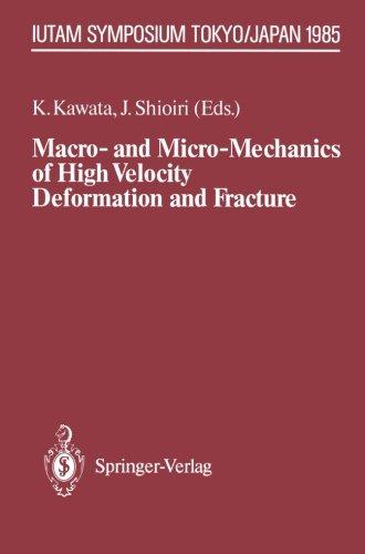 Macro- and Micro-Mechanics of High Velocity Deformation and Fracture: IUTAM Symposium on MMMHVDF Tokyo, Japan, August 12
