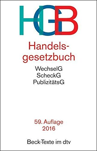 Handelsgesetzbuch: mit Wechselgesetz, Scheckgesetz und Publizitätsgesetz. Rechtsstand: 11. September 2014
