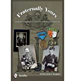 img - for [ FRATERNALLY YOURS: IDENTIFY FRATERNAL GROUPS AND THEIR EMBLEMS - GREENLIGHT ] By Seibert, Peter Swift ( Author) 2012 [ Hardcover ] book / textbook / text book