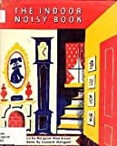 The Indoor Noisy Book (0060208201) by Brown, Margaret Wise