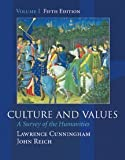Culture and Values: A Survey of the Humanities, Volume I (with InfoTrac) (Chapters 1-11 with readings) (0155085387) by Lawrence S. Cunningham