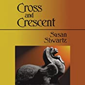 Cross and Crescent | [Susan Shwartz]