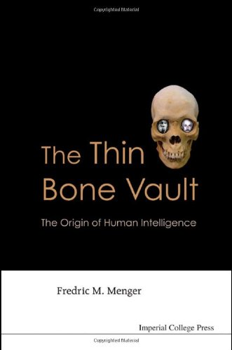 The Thin Bone Vault: The Origin of Human Intelligence