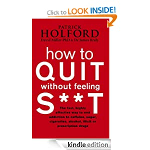 How To Quit Without Feeling S**T - Patrick Holford