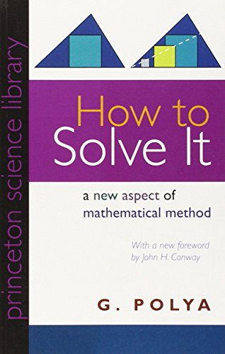 How to Solve It: A New Aspect of Mathematical Method...
