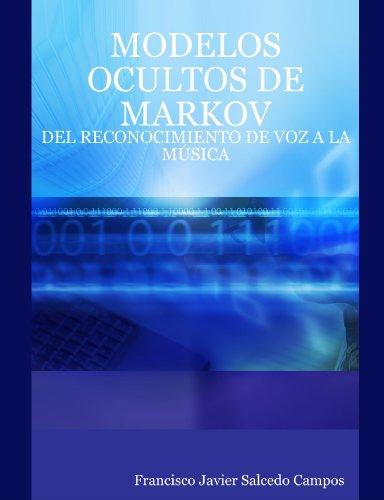 MODELOS OCULTOS DE MARKOV: DEL RECONOCIMIENTO DE VOZ A LA MÚSICA