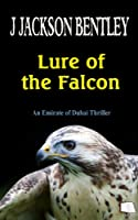 Lure of the Falcon: An Emirate of Dubai Thriller (English Edition)
