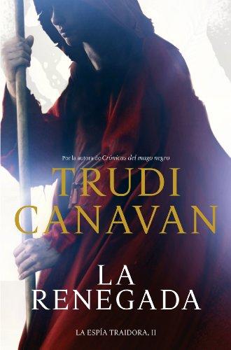 Trudi Canavan - La renegada (Espía traidora 2)