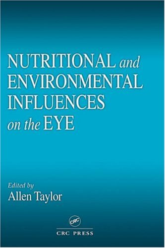 Nutritional And Environmental Influences On The Eye (Modern Nutrition)