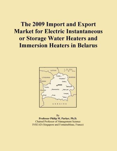 The 2009 Import And Export Market For Electric Instantaneous Or Storage Water Heaters And Immersion Heaters In Belarus
